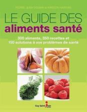 Le guide des aliments santé - Couverture - Format classique