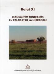 Balat 11 Monuments Funeraires Du Palais Et Dela Necropole - Couverture - Format classique