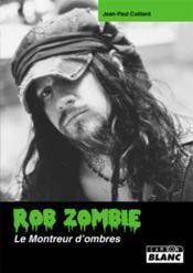Rob Zombie ; le montreur d'ombres - Couverture - Format classique