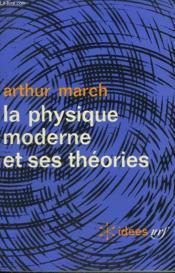 La Physique Moderne Et Ses Theories. Collection : Idees N° 77 - Couverture - Format classique