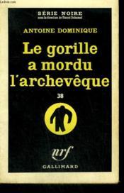 Le Gorille A Mordu L'Archeveque 38. Collection : Serie Noire N° 552 - Couverture - Format classique