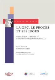 La QPC, le procès et ses juges ; l'impact sur le procès et l'architecture juridictionnelle - Couverture - Format classique