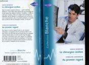 Le Chirurgien Sicilien Suivi De Au Premier Regard (The Sicilian Doctor'S Proposal) - Couverture - Format classique