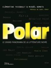 Polar ; le grand panorama de la littérature noire - Couverture - Format classique