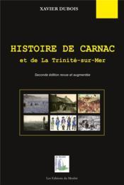 Histoire de Carnac et de la Trinité-sur-Mer (2e édition) - Couverture - Format classique