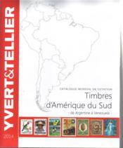 Timbres d'Amérique du sud ; de Argentine à Venezuela (édition 2014) - Couverture - Format classique