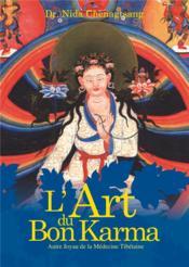 L'art du bon karma ; autre joyau de la médecine tibétaine - Couverture - Format classique
