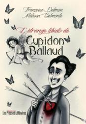 L'étrange libido de Cupidon Ballaud - Couverture - Format classique