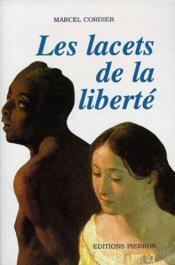 Les Lacets De La Liberte - Couverture - Format classique