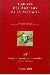 Cahiers des anneaux de la mémoire T.2 ; esclavage et engagisme dans l'Océan Indien - Couverture - Format classique