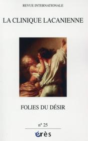 Revue La Clinique Lacanienne N.25 ; Folies Du Désir - Couverture - Format classique