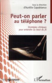 Peut-on parler au téléphone ? stratégies cliniques pour entendre au bout du fil - Couverture - Format classique