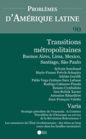 Problemes D'Amerique Latine N.90 ; Transitions Métropolitaines - Couverture - Format classique