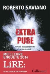 Extra pure ; voyage dans l'économie de la cocaïne - Couverture - Format classique