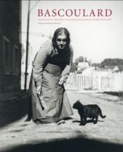 Marcel Bascoulard ; dessinateur virtuose, clochard magnifique, femme inventée - Couverture - Format classique