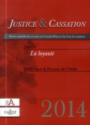 Justice & cassation 2014 ; dossier : la loyauté - Couverture - Format classique