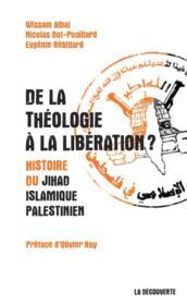 De la théologie à la libération ? histoire du jihad islamique palestinien - Couverture - Format classique