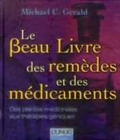 Le beau livre des remèdes et des médicaments ; de l'herboristerie aux thérapies géniques - Couverture - Format classique