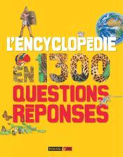 L'encyclopédie en 1300 questions-réponses - Couverture - Format classique