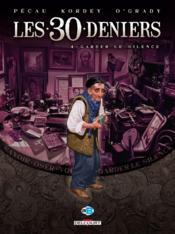 Les 30 deniers t.4 ; garder le silence - Couverture - Format classique