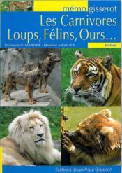 Les carnivores, loups, félins, ours... - Couverture - Format classique