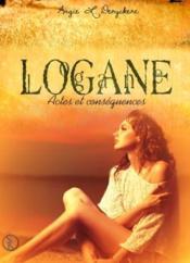 Logane t.5 ; actes et conséquences - Couverture - Format classique
