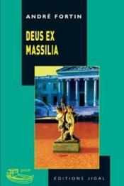 Deus ex Massilia - Couverture - Format classique