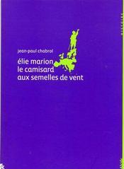 Eli Marion ; le camisard aux semelles de vent - Intérieur - Format classique