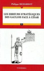 Les Erreurs Strategiques Des Gaulois Face A Cesar - Couverture - Format classique