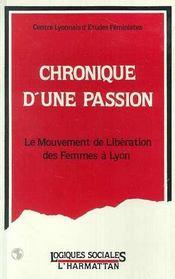 Chronique d'une passion ; le mouvement de liberation des femmes à Lyon - Intérieur - Format classique