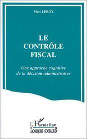 Le contrôle fiscal ; une approche cognitive de la décision administrative - Intérieur - Format classique