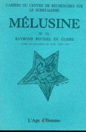 Melusine 6 Raymond Roussel En Gloire - Couverture - Format classique