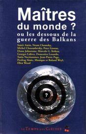 Les maitres du monde ? guerre des balkans - Intérieur - Format classique