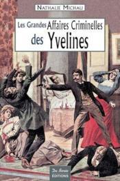 Yvelines Grandes Affaires Criminelles - Couverture - Format classique