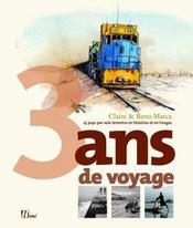 3 ans de voyages ; 25 pays par voie terrestre en histoires et en images - Intérieur - Format classique