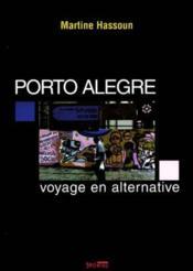 Porto alegre : voyage en alternative - Couverture - Format classique