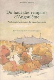 Du haut des remparts d'Angoulême ; anthologie historique du pays charentais - Couverture - Format classique