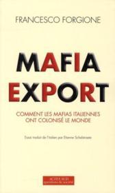 Mafia export ; comment les mafias italiennes ont colonisé le monde - Couverture - Format classique