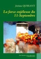 La farce enjôleuse du 11 septembre - Couverture - Format classique
