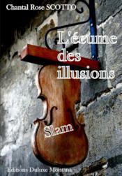 L'Ecume Des Illusions ; Slam - Couverture - Format classique