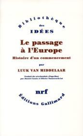 Le passage à l'Europe ; histoire d'un commencement - Couverture - Format classique