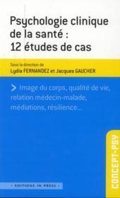 Psychologie de la santé : 12 études de cas - Couverture - Format classique