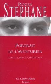 Portrait de l'aventurier ; Lawrence, Malraux, von Salomon - Intérieur - Format classique