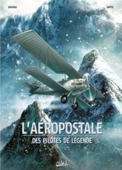 L'aéropostale ; des pilotes de légendes t.1 ; Guillaumet - Couverture - Format classique
