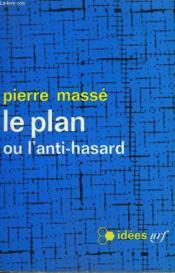 Le Plan Ou L'Anti-Hasard. Collection : Idees N° 78. - Couverture - Format classique