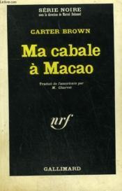 Ma Cabale A Macao. Collection : Serie Noire N° 920 - Couverture - Format classique