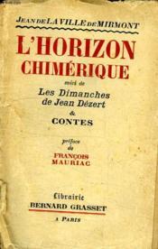 L Horizon Chimerique Suivi Des Dimanches De Jean Dezert Et Contes. - Couverture - Format classique