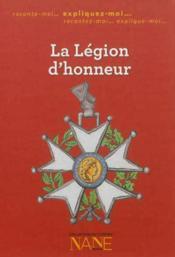 Raconte-moi la legion d'honneur - Couverture - Format classique