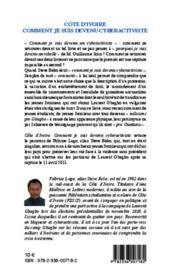Cote d'ivoire, comment je suis devenu cyberactiviste - au coeur de la traque des partisans de lauren - 4ème de couverture - Format classique