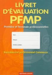 Livret d'évaluation PFMP ; 1ère et terminale ; bac pro commerce ; livre de l'élève - Couverture - Format classique